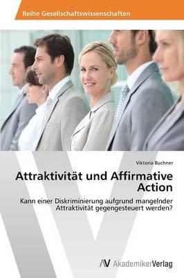 Attraktivitat Und Affirmative Action (Paperback)