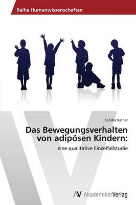 Das Bewegungsverhalten Von Adiposen Kindern (Paperback)