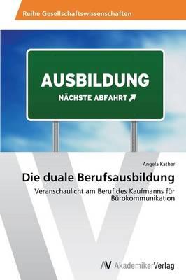 Die Duale Berufsausbildung (Paperback)
