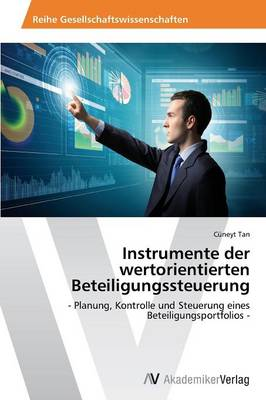 Instrumente Der Wertorientierten Beteiligungssteuerung (Paperback)