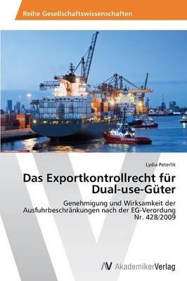 Das Exportkontrollrecht Fur Dual-Use-Guter (Paperback)