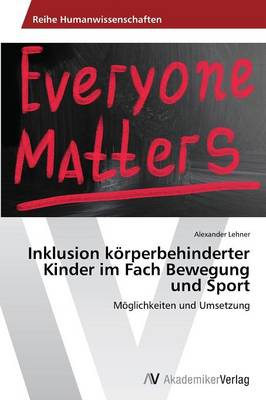 Inklusion Korperbehinderter Kinder Im Fach Bewegung Und Sport (Paperback)