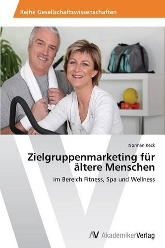 Zielgruppenmarketing Fur Altere Menschen (Paperback)