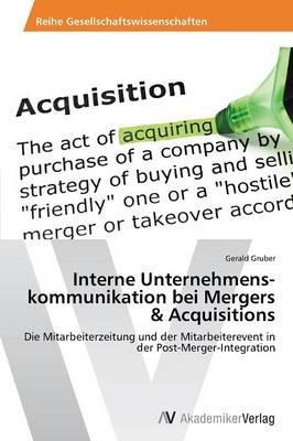 Interne Unternehmenskommunikation Bei Mergers & Acquisitions (Paperback)