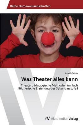Was Theater Alles Kann (Paperback)
