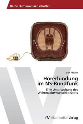 Horerbindung Im NS-Rundfunk (Paperback)