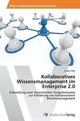 Kollaboratives Wissensmanagement Im Enterprise 2.0 (Paperback)
