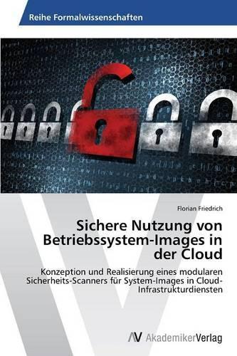 Sichere Nutzung Von Betriebssystem-Images in Der Cloud (Paperback)