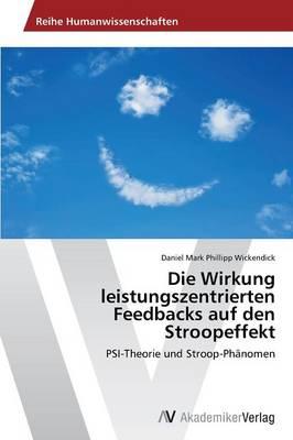 Die Wirkung Leistungszentrierten Feedbacks Auf Den Stroopeffekt (Paperback)