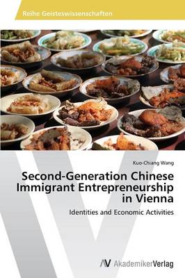 Second-Generation Chinese Immigrant Entrepreneurship in Vienna (Paperback)