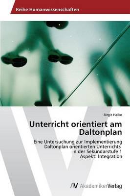 Unterricht Orientiert Am Daltonplan (Paperback)