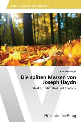 Die Spaten Messen Von Joseph Haydn (Paperback)