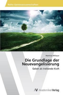 Die Grundlage Der Neuevangelisierung (Paperback)