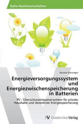 Energieversorgungssystem Und Energiezwischenspeicherung in Batterien (Paperback)