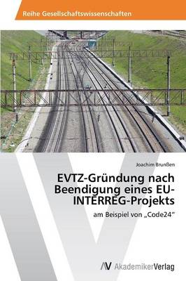 Evtz-Grundung Nach Beendigung Eines Eu-Interreg-Projekts (Paperback)