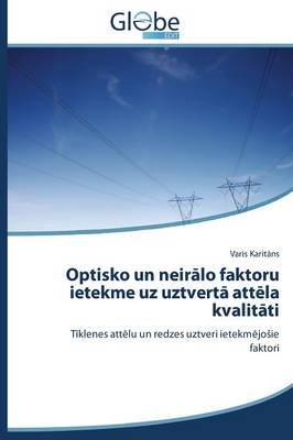 Optisko Un Neir Lo Faktoru Ietekme Uz Uztvert Att La Kvalit Ti (Paperback)