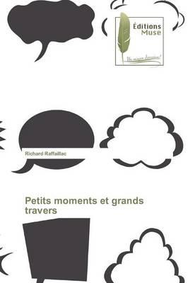 Petits Moments Et Grands Travers - Omn.Muse.Litt. (Paperback)