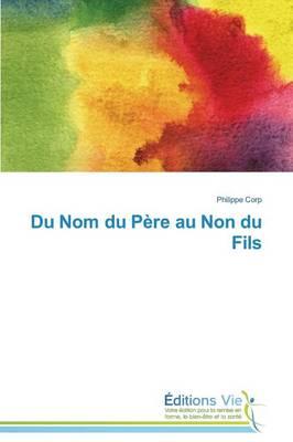 Du Nom Du P re Au Non Du Fils - Omn.Vie (Paperback)