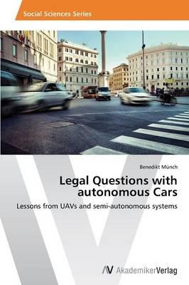 Legal Questions with Autonomous Cars (Paperback)