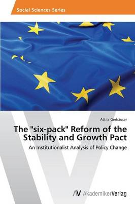 The Six-Pack Reform of the Stability and Growth Pact (Paperback)