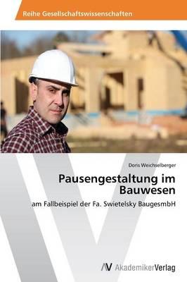 Pausengestaltung Im Bauwesen (Paperback)