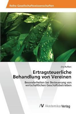Ertragsteuerliche Behandlung Von Vereinen (Paperback)