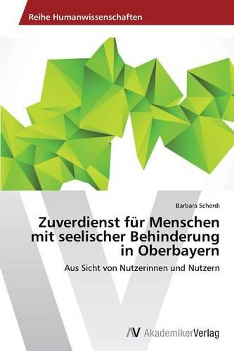 Zuverdienst Fur Menschen Mit Seelischer Behinderung in Oberbayern (Paperback)