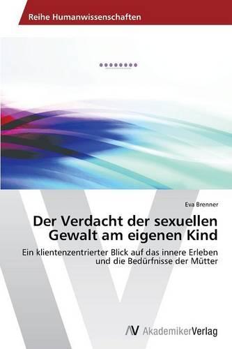 Der Verdacht Der Sexuellen Gewalt Am Eigenen Kind (Paperback)