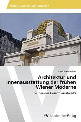 Architektur Und Innenausstattung Der Fruhen Wiener Moderne (Paperback)