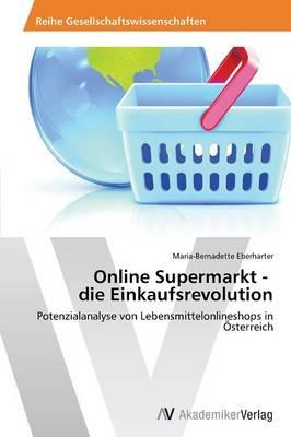 Online Supermarkt - Die Einkaufsrevolution (Paperback)