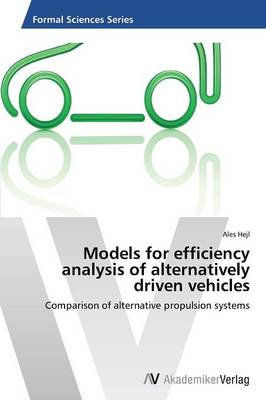 Models for Efficiency Analysis of Alternatively Driven Vehicles (Paperback)