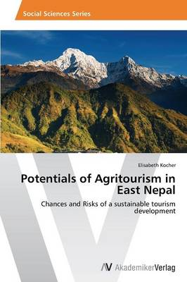 Potentials of Agritourism in East Nepal (Paperback)