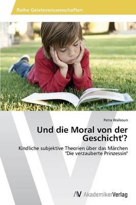 Und Die Moral Von Der Geschicht'? (Paperback)
