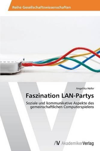 Faszination LAN-Partys (Paperback)