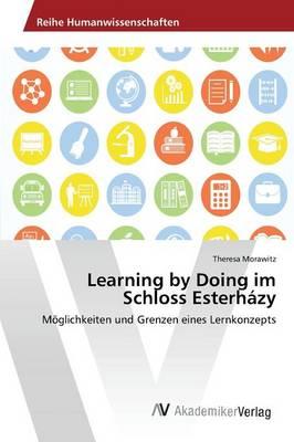 Learning by Doing Im Schloss Esterhazy (Paperback)