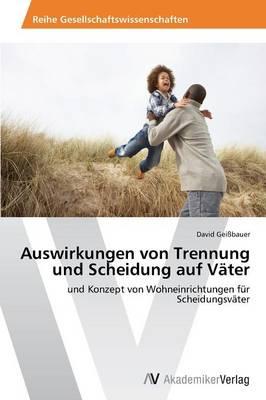 Auswirkungen Von Trennung Und Scheidung Auf Vater (Paperback)