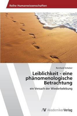 Leiblichkeit - Eine Phanomenologische Betrachtung (Paperback)