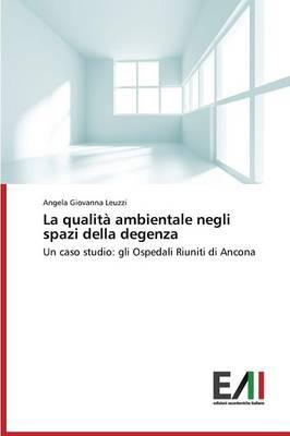 La Qualita Ambientale Negli Spazi Della Degenza (Paperback)