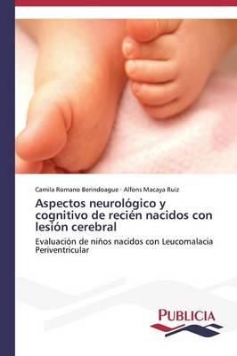 Aspectos Neurologico y Cognitivo de Recien Nacidos Con Lesion Cerebral (Paperback)