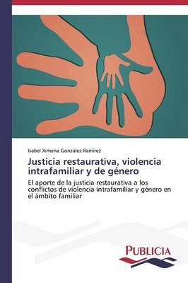 Justicia Restaurativa, Violencia Intrafamiliar y de Genero (Paperback)