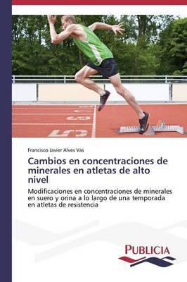 Cambios En Concentraciones de Minerales En Atletas de Alto Nivel (Paperback)