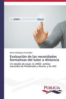 Evaluacion de Las Necesidades Formativas del Tutor a Distancia (Paperback)