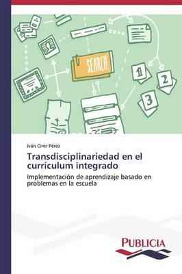 Transdisciplinariedad En El Curriculum Integrado (Paperback)