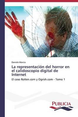 La Representacion del Horror En El Calidoscopio Digital de Internet (Paperback)
