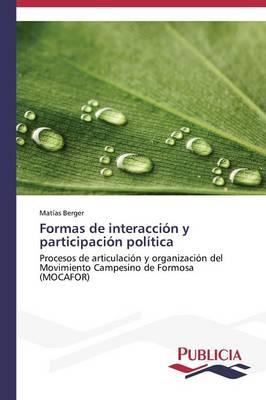 Formas de Interaccion y Participacion Politica (Paperback)