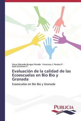 Evaluacion de La Calidad de Las Ecoescuelas En Bio Bio y Granada (Paperback)