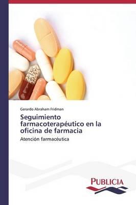 Seguimiento Farmacoterapeutico En La Oficina de Farmacia (Paperback)