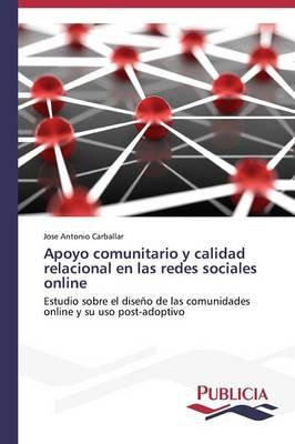 Apoyo Comunitario y Calidad Relacional En Las Redes Sociales Online (Paperback)