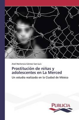 Prostitucion de ninas y adolescentes en La Merced (Paperback)