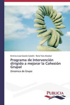 Programa de Intervencion Dirigido a Mejorar La Cohesion Grupal (Paperback)